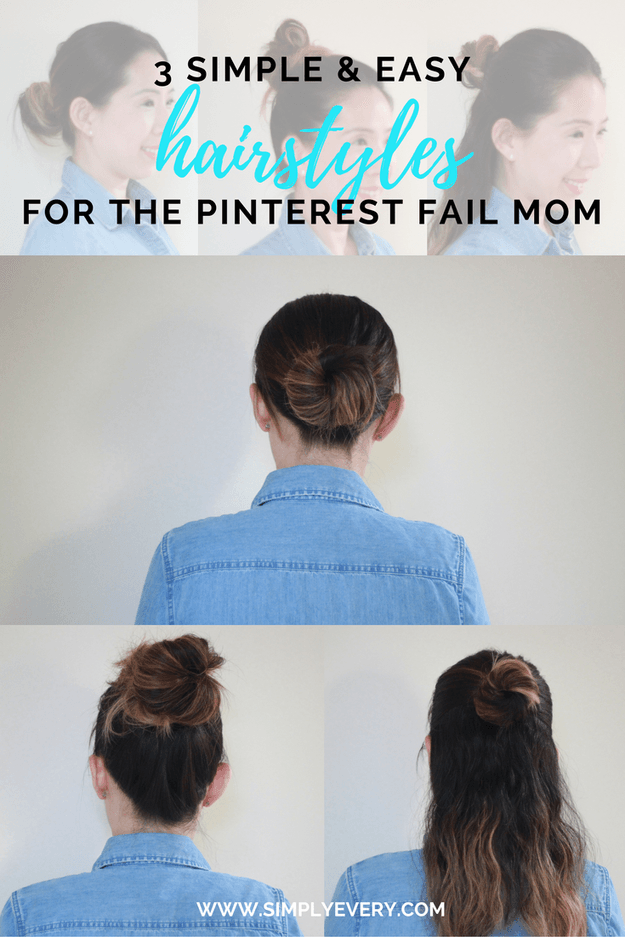 3 Easy Simple Hairstyles For The Pinterest Fail Mom Pinterest