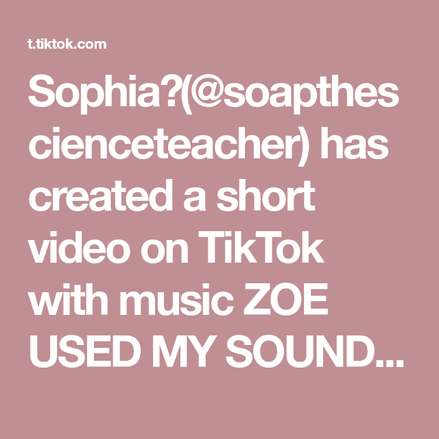 Sophia Soapthescienceteacher Has Created A Short Video On Tiktok With Music Zoe Used My Sound Omg Sksk Secret Relationship Aesthetic Movies Strict Parents