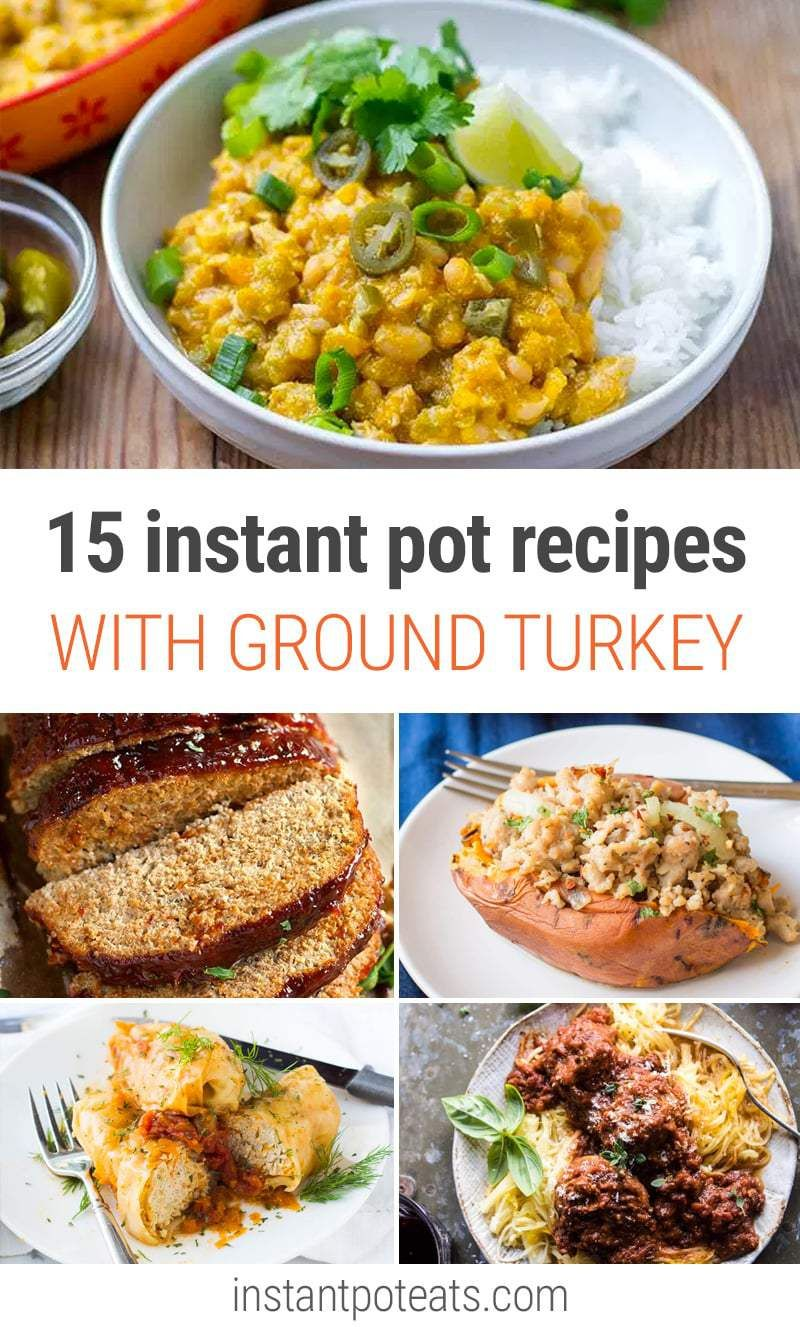 15 Instant Pot Ground Turkey Recipes Healthy Delicious Ground Turkey Recipes Healthy Healthy Turkey Recipes Ground Turkey Recipes