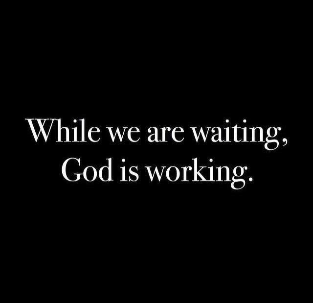 Image result for GOD IS WORKING IN YOUR WAITING