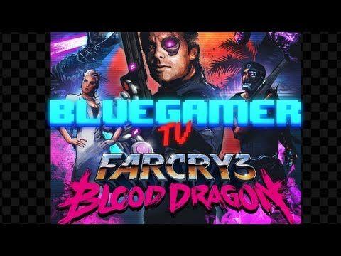 Blood Dragon Gameplay Bluegamer Crying Games Dragon