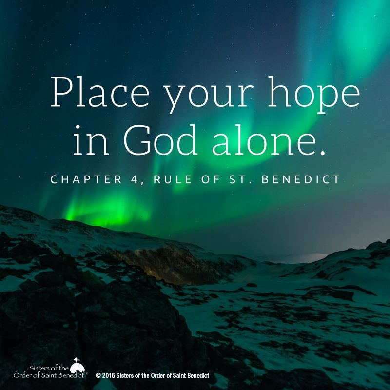 Hope In God From The Rule Of St. Benedict, Sisters Of The