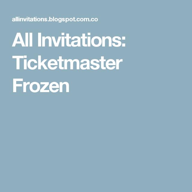 All Invitations: Ticketmaster Frozen