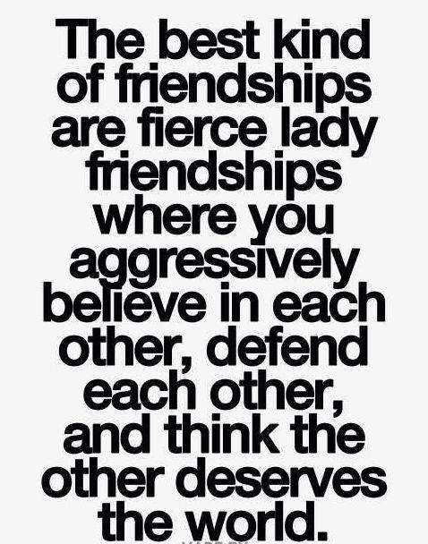 Fierce Lady Friendships. Inspirational Quotes ...