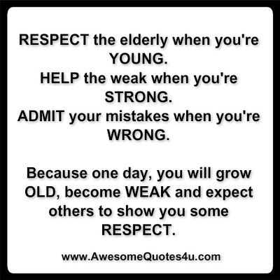 Respect The Elderly Quotes Sayings Thoughts Wisdom