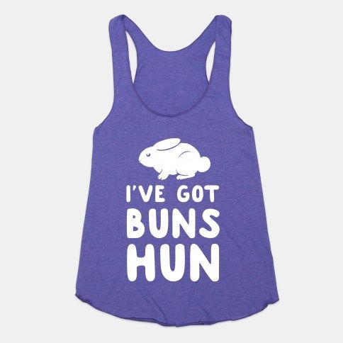 I've Got Buns, Hun #anaconda #buns #bunny #rabbits #top