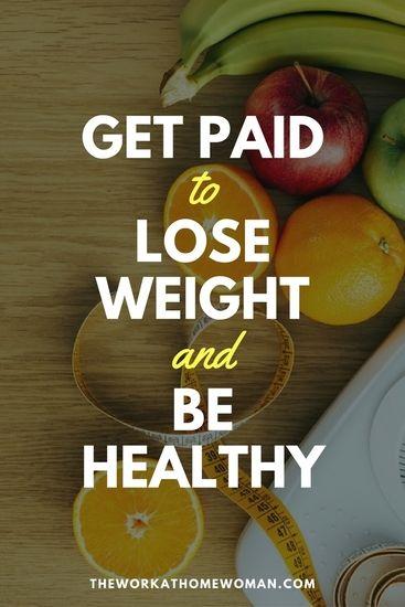 Holen Sie sich bezahlt, um Gewicht zu verlieren und gesund zu sein   – Work From Home & Business Resources