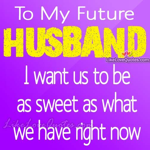 To My Future Husband I Will Promise That I Will Love You Wedding