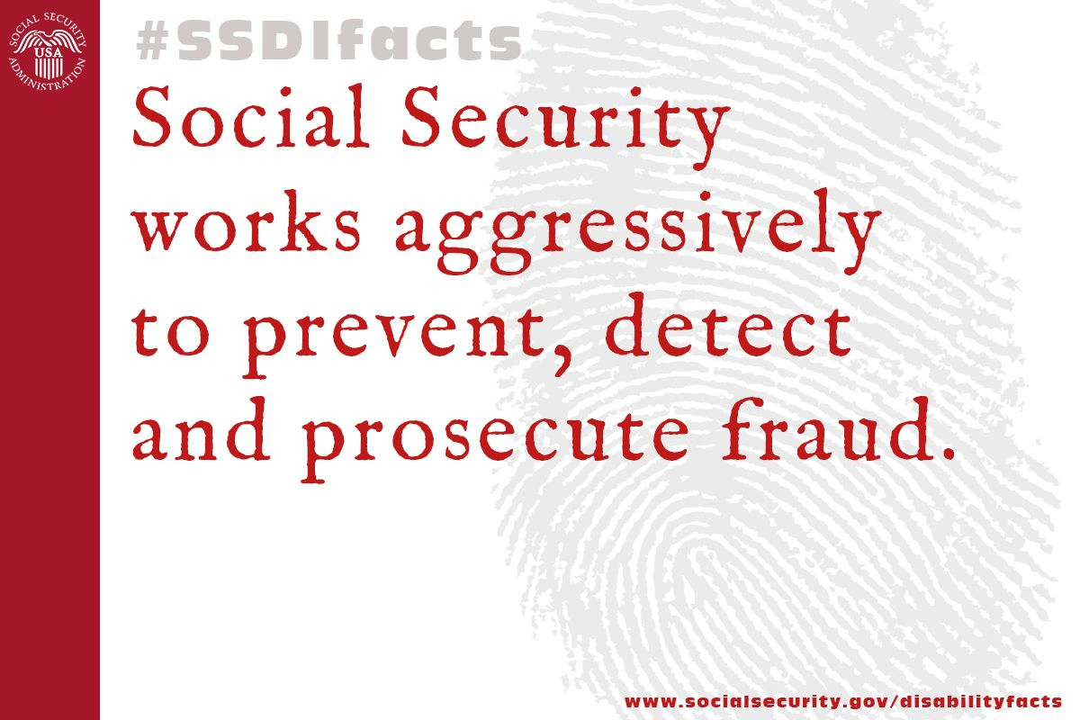 Socialsecurity Works Aggressively To Prevent Detect Prosecute Fraud Ssdifacts To Report Fraud Visit Http Oig Ssa Gov Re Fraud Personal Empowerment Facts