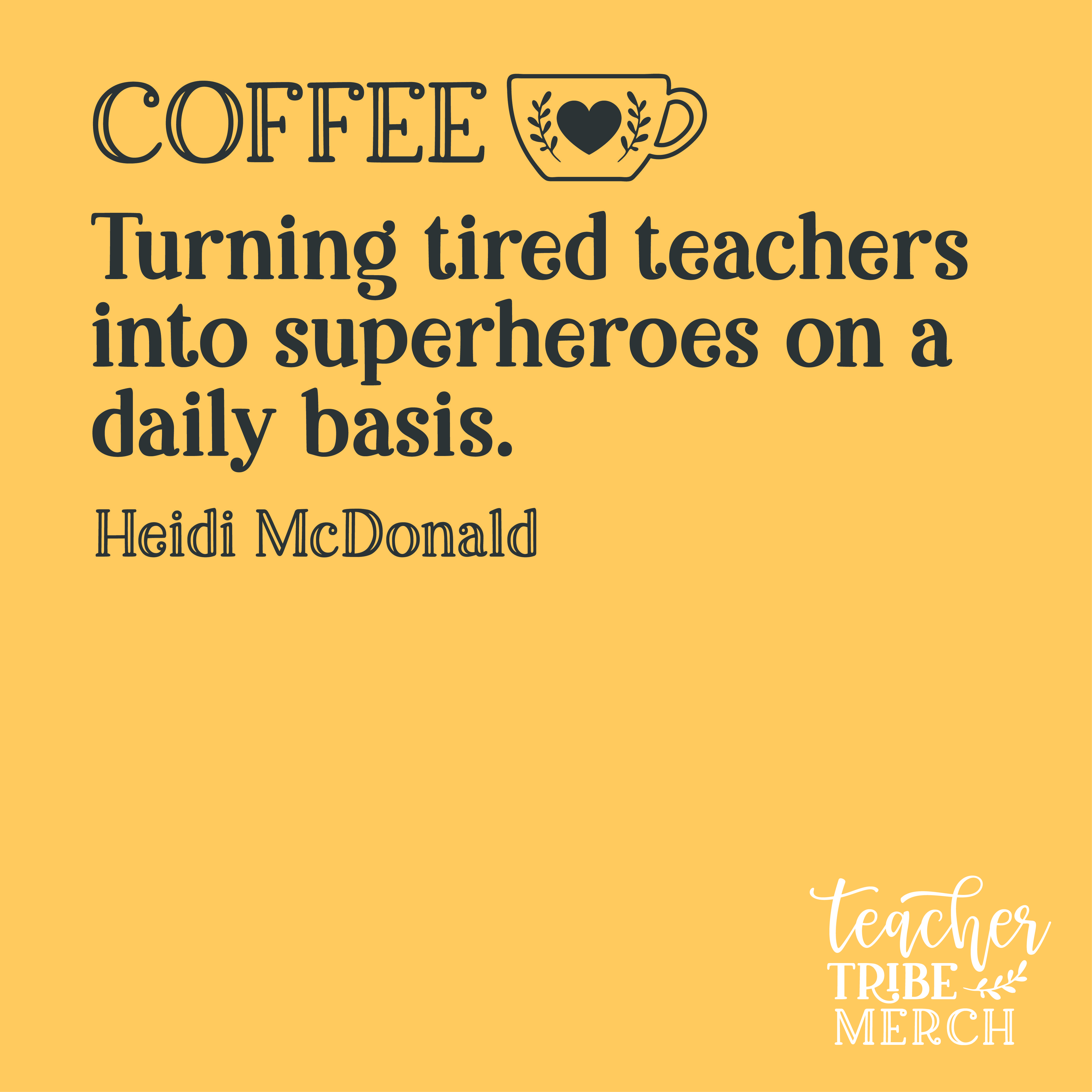 Funny Teacher Coffee Quote Teacher Tired Teacher Quotes Teacher Humor