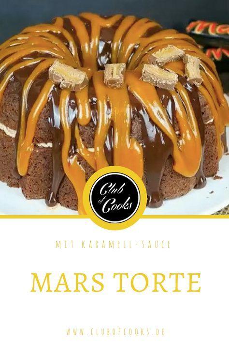 Mars Torte Rezept Kuchen Recetas Und Recetas Verano