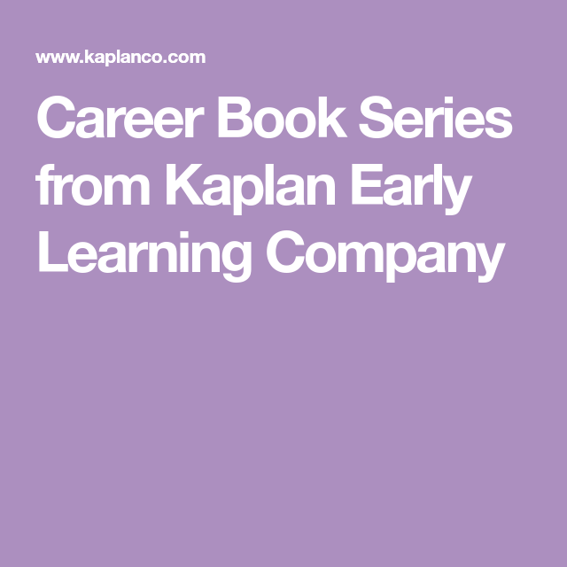 Career Book Series From Kaplan Early Learning Company School