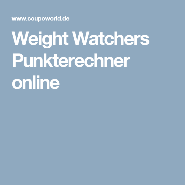 Pin auf Weight Watchers Punkte, Rezepte, Tipps & Gutscheine
