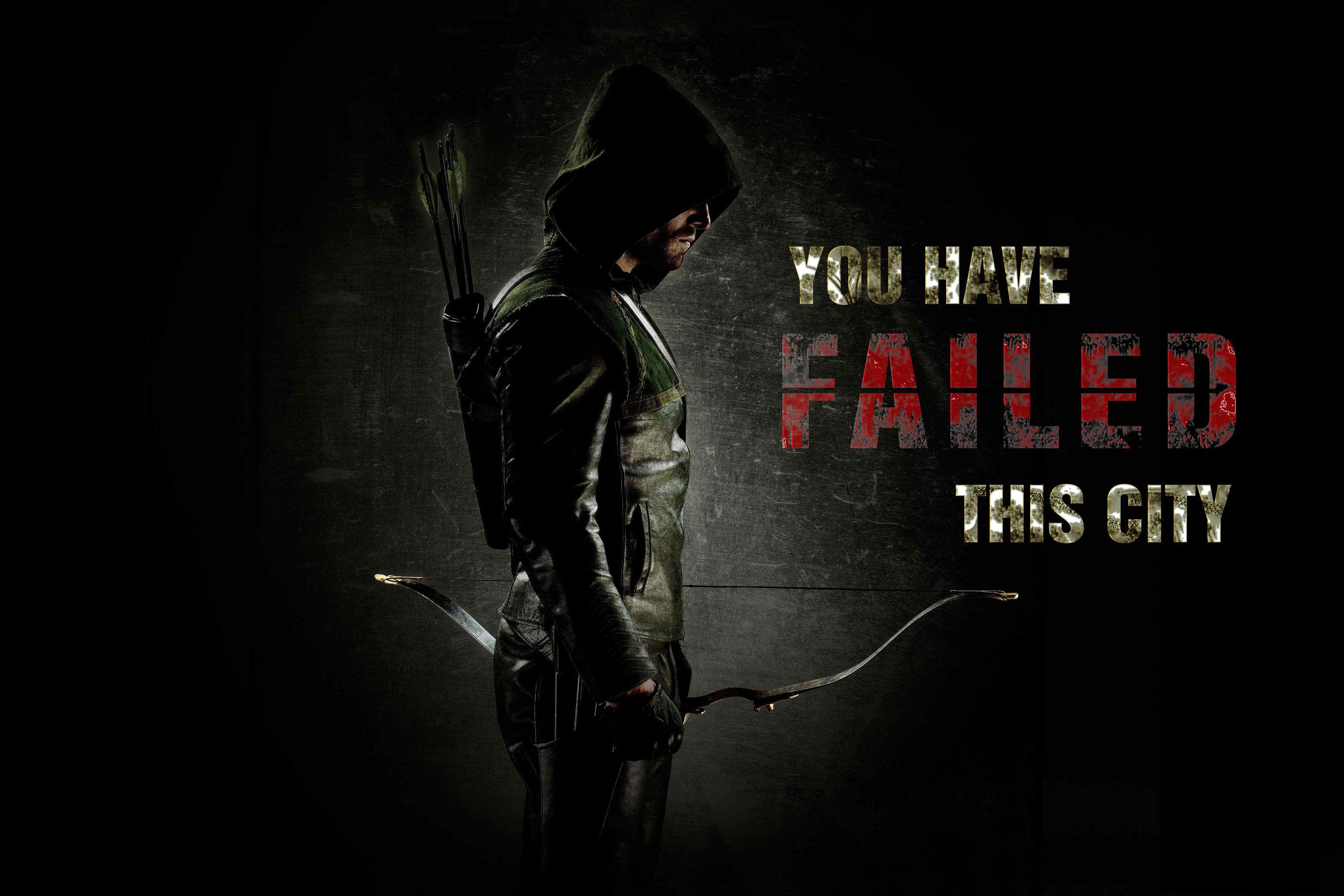 Request Quot You Have Failed This City Quot Wallpaper Arrow Arrow Tv Series Team Arrow City Wallpaper