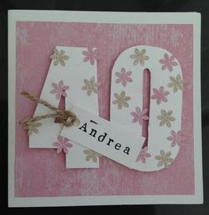 Easy To Make 40th Birthday Cards