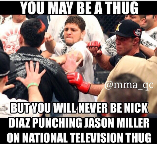 Funny Ufc Meme : You will never be on the thug level of nick diaz
