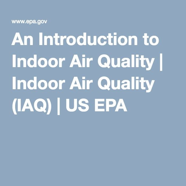 An Introduction To Indoor Air Quality Indoor Air Quality Iaq