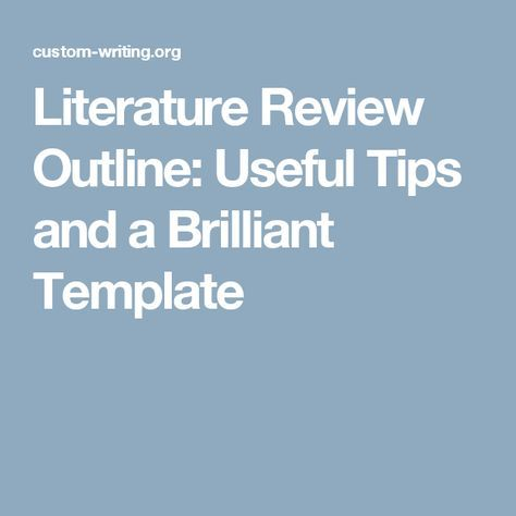 Literature Review Outline Useful Tips and a Brilliant Template - literature review template