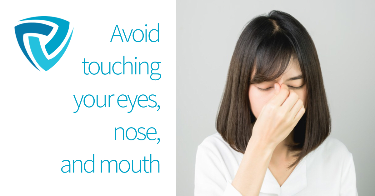 HEALTH TIP Avoid touching your eyes, nose, and mouth with