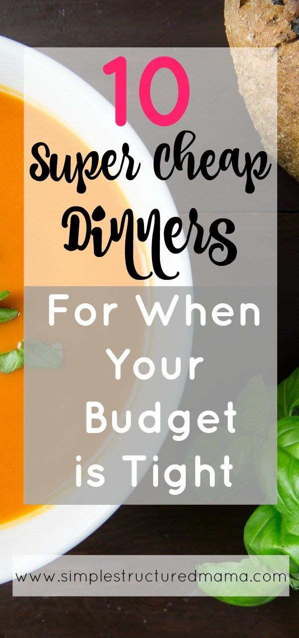 10 Super Cheap Dinners for When Your Budget is Tight images