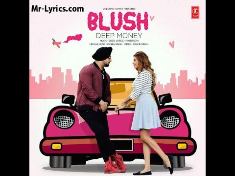 Deep Money: Blush (Full Song) | Enzo | Mintu Sohi | Latest Punjabi