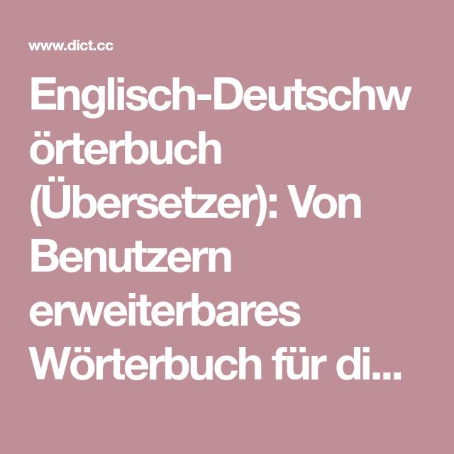 Englisch Deutschworterbuch Ubersetzer Von Benutzern Erweiterbares Worterbuch Fur Die Englisch Deutsch Ubersetzung Weitere Worterbucher Fur Andere Sprachen E