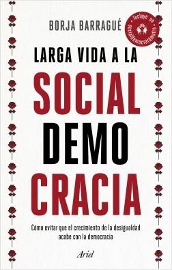Larga vida a la socialdemocracia, de Borja Barragué. El