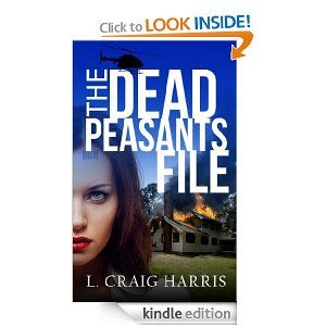 The Dead Peasants File by L. Craig Harris (Christian fiction--suspense).