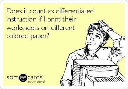 Does It Count As Differentiated Instruction If I Print Their