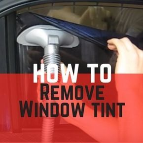 How To Remove Really Old Window Tint