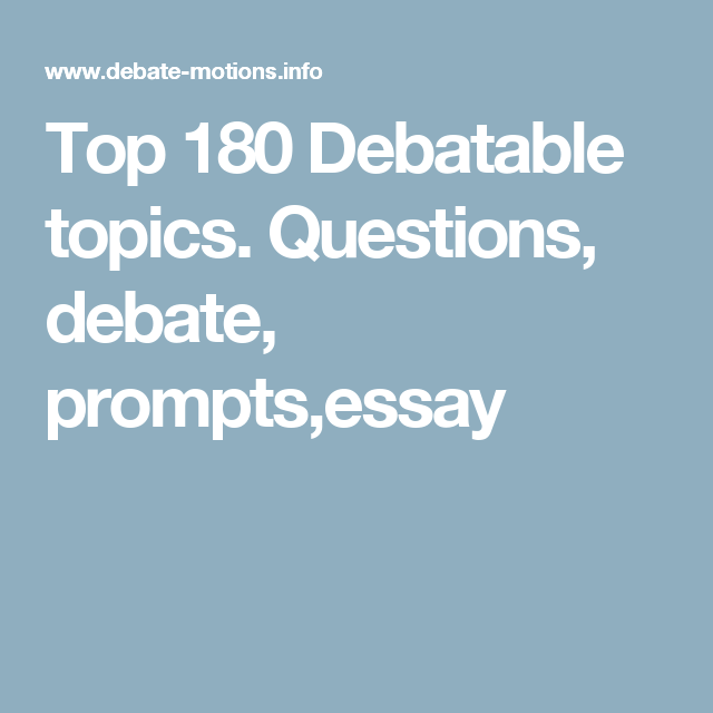 Best Debatable Topics That You Can Use And Download Persuasive