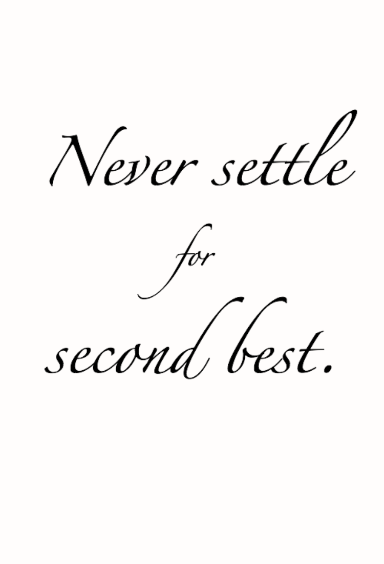 wednesdaywisdom | never settle for second best | #quote ...