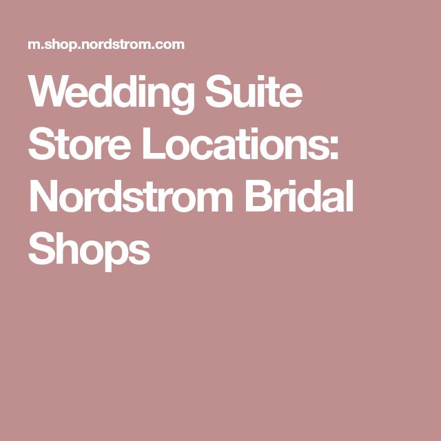 Outstanding Nordstrom Wedding Suite Locations Illustration ...