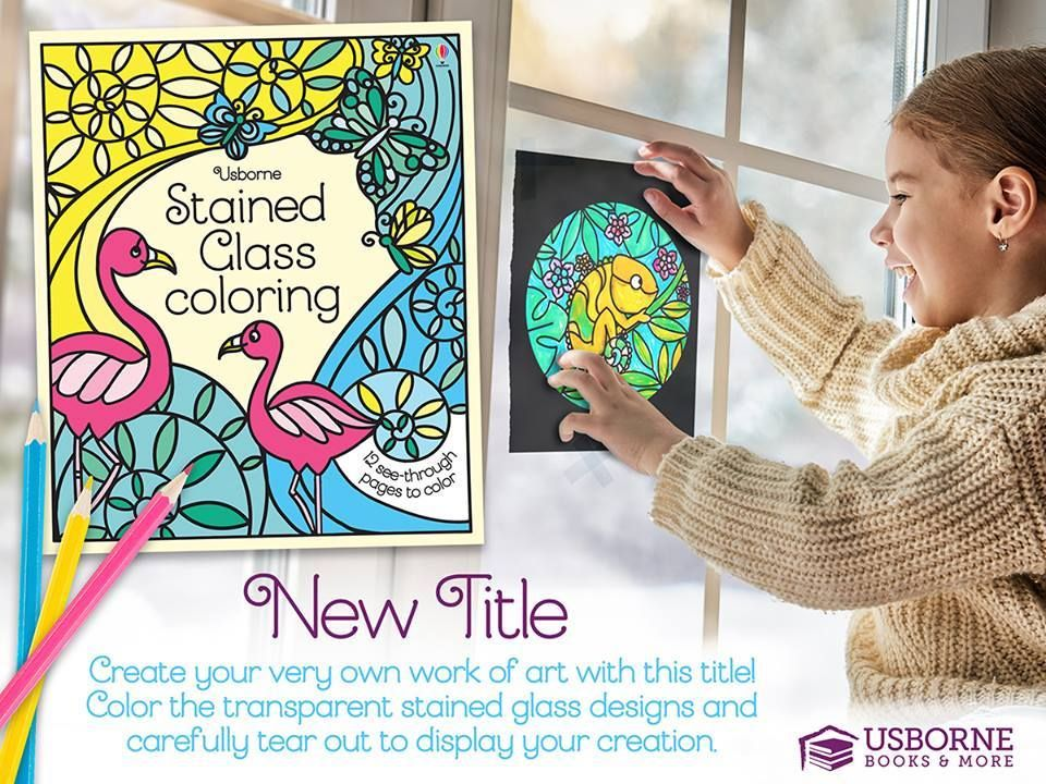 Our Brand New Stained Glass Coloring Book Is A Beautiful Activity Book That Will Have Both You And Your Child Excited To Usborne Books Book Activities Usborne