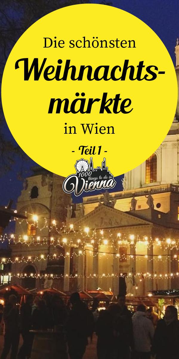 Unsere Liebsten Weihnachtsmarkte In Wien Teil 1 Wien