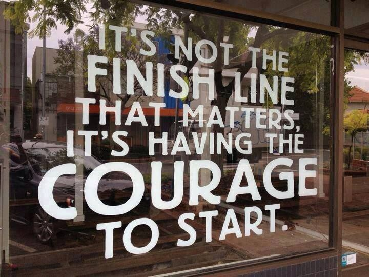 It's Having the Courage to Start