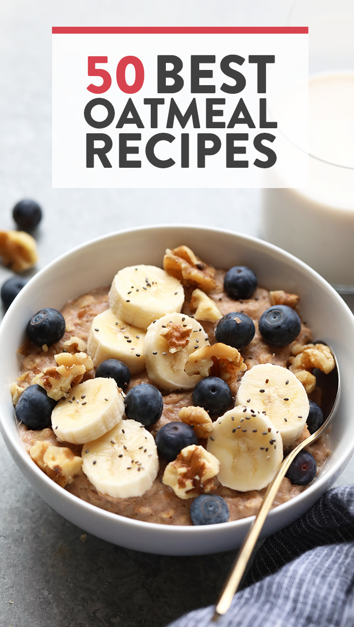 The 50 Best Oatmeal Recipes On The Planet Best Oatmeal Recipe Healthy Oatmeal Recipes Best Oatmeal