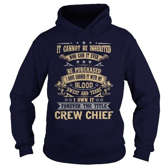 CREW CHIEF FOREVER THE TITLE T Shirts, Hoodies, Sweatshirts. CHECK PRICE ==► https://www.sunfrog.com/LifeStyle/CREW-CHIEF--FOREVER-THE-TITLE-Navy-Blue-Hoodie.html?41382