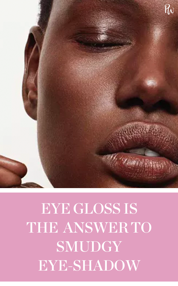 Eye Gloss is the Answer to Smudgy Eye Shadow Dry eyes