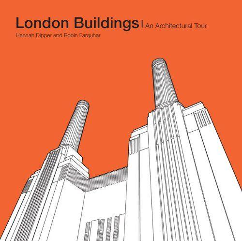 London Buildings: An Architectural Tour: Amazon.co.uk: Max Fraser, Robin Farquhar, Hannah Dipper: Books