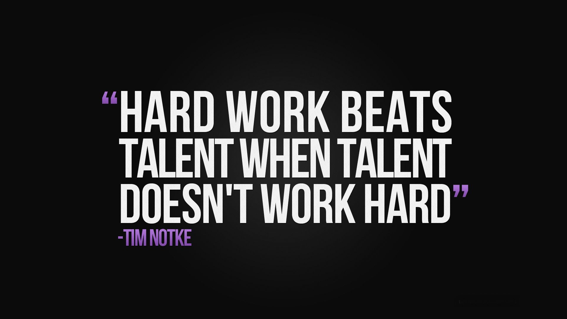 Hard work beats talent when talent doesn't work hard. mba quotes master business admin