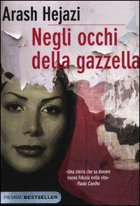 Negli occhi della gazzella di Arash Hejazi http://www.amazon.it/dp/8856626144/ref=cm_sw_r_pi_dp_NDAgub1VGGRRD