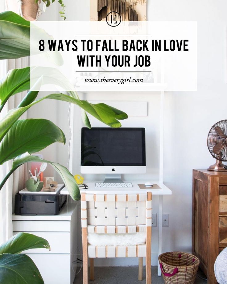8 Ways To Fall Back In Love With Your Job