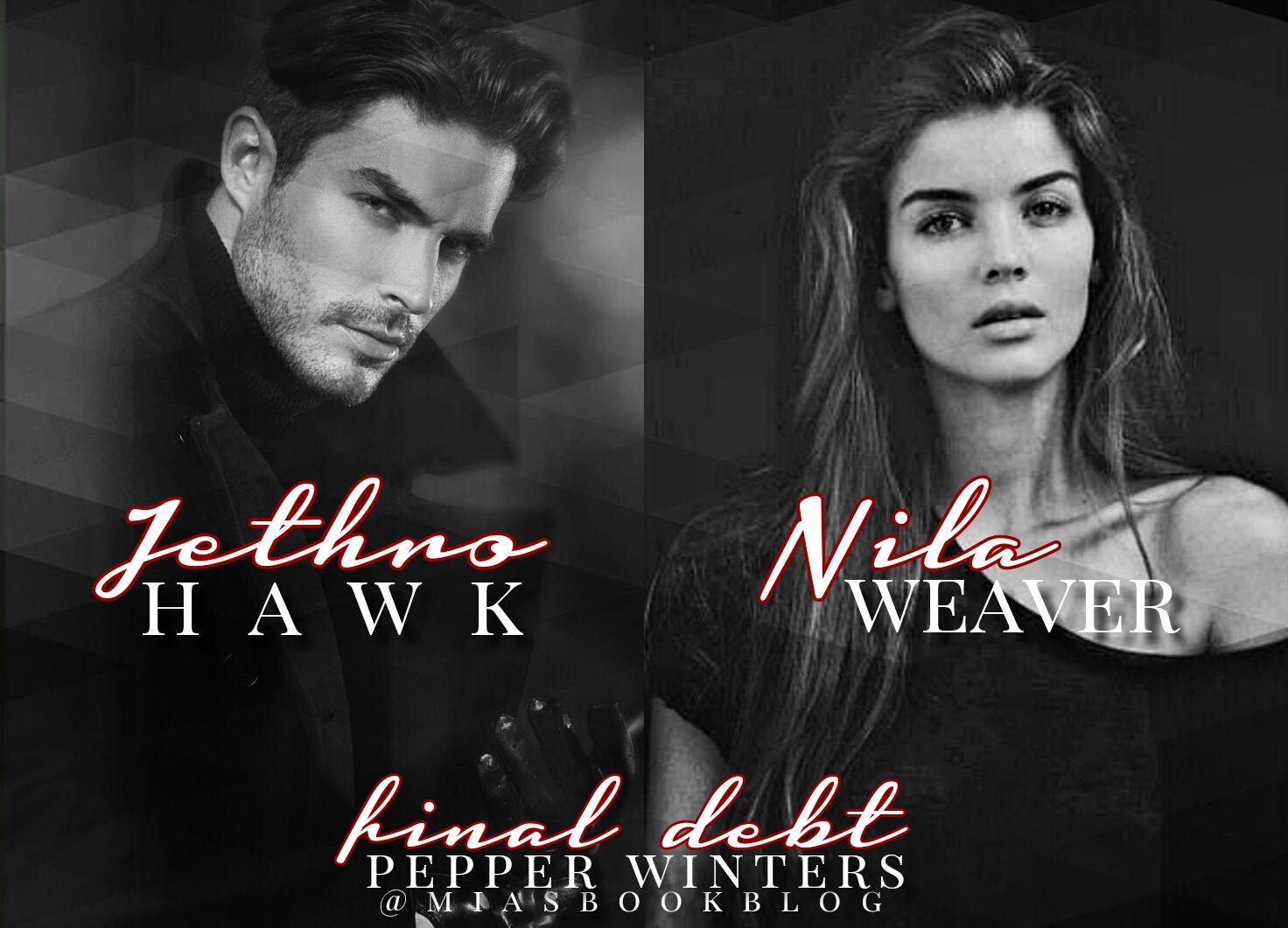 Jethro Hawk & Nila Weaver   Final Debt by Pepper Winters