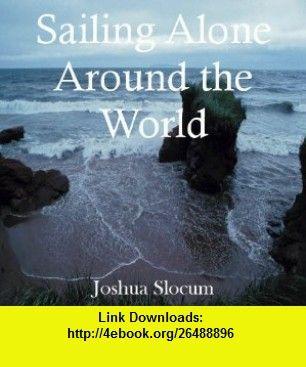 Sailing Alone Around The World Joshua Slocum ,   ,  , ASIN: B0026C9KNI , tutorials , pdf , ebook , torrent , downloads , rapidshare , filesonic , hotfile , megaupload , fileserve
