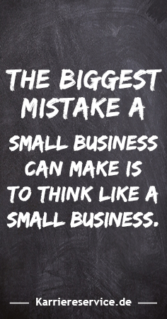 business sprüche englisch Motivational quote: The biggest mistake a small business can make  business sprüche englisch