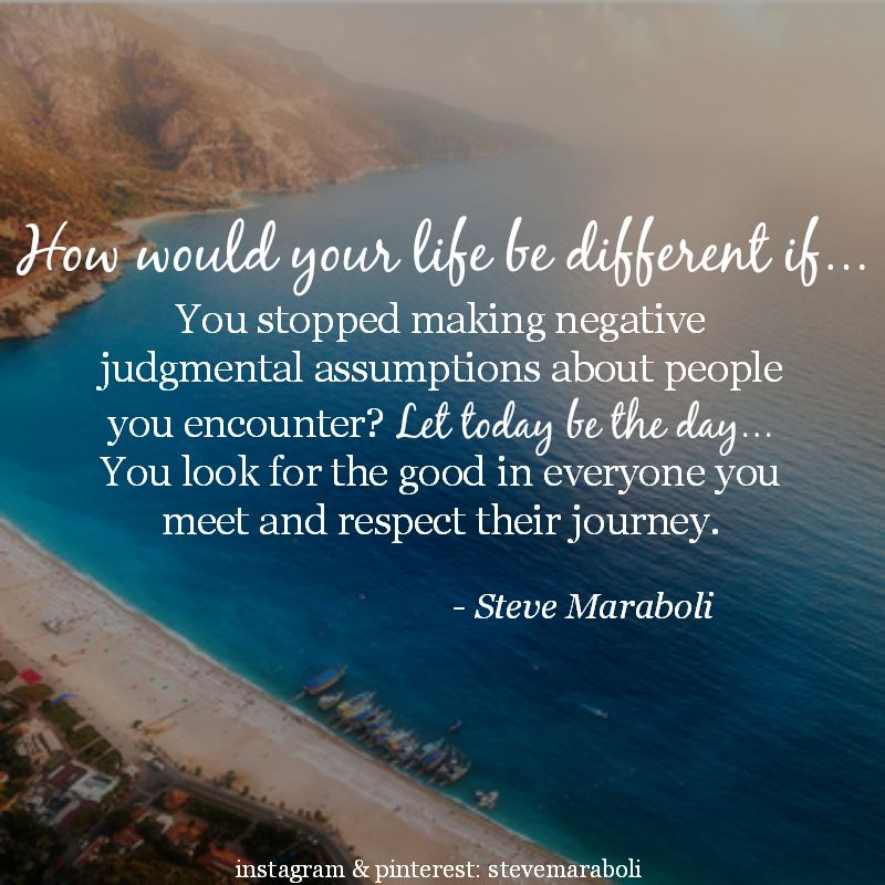 """Quotes About Good People: """"How Would Your Life Be Different If…You Stopped Making"""