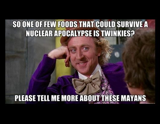 Love Me Meme Funny : Sarcastic wonka twinkies and mayans end of the world memes