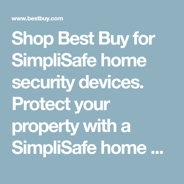 Shop Best Buy For Simplisafe Home Security Devices Protect Your Property With A Simplisafe Home Security System Home Security Devices Home Security Simplisafe