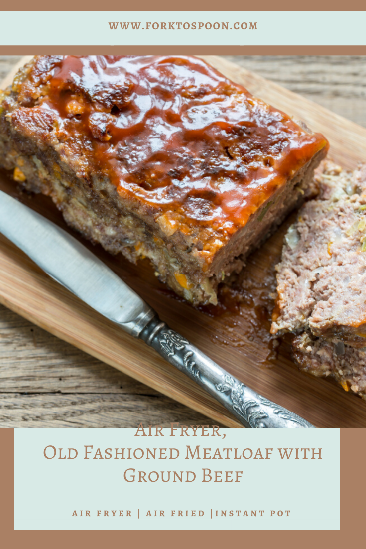 Air Fryer, Old Fashioned Meatloaf with Ground Beef Fork